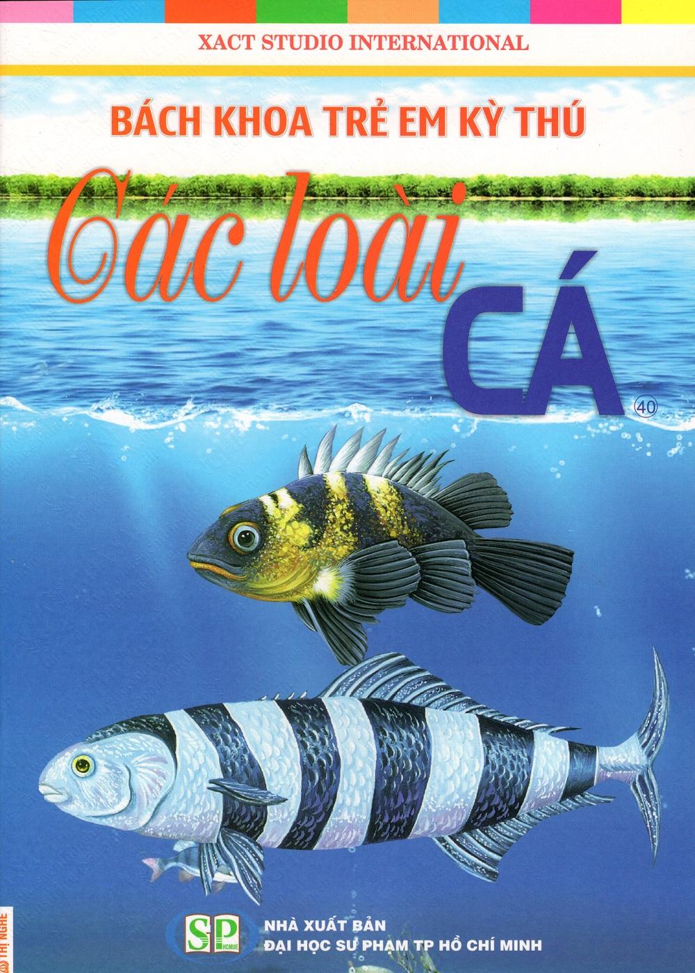 Bìa sách Bách Khoa Trẻ Em Kỳ Thú - Các Loài Cá (40)