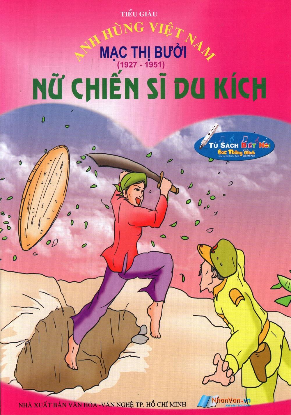Bìa sách Anh Hùng Việt Nam: Mạc Thị Bưởi - Nữ Chiến Sĩ Du Kích