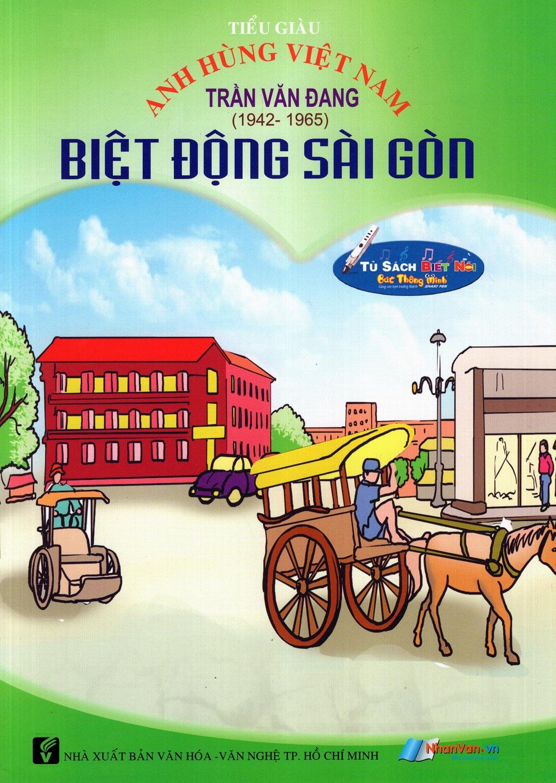 Bìa sách Anh Hùng Việt Nam: Trần Văn Đang - Biệt Động Sài Gòn