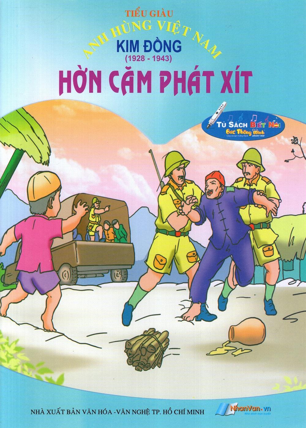 Bìa sách Anh Hùng Việt Nam: Kim Đồng - Hờn Căm Phát Xít
