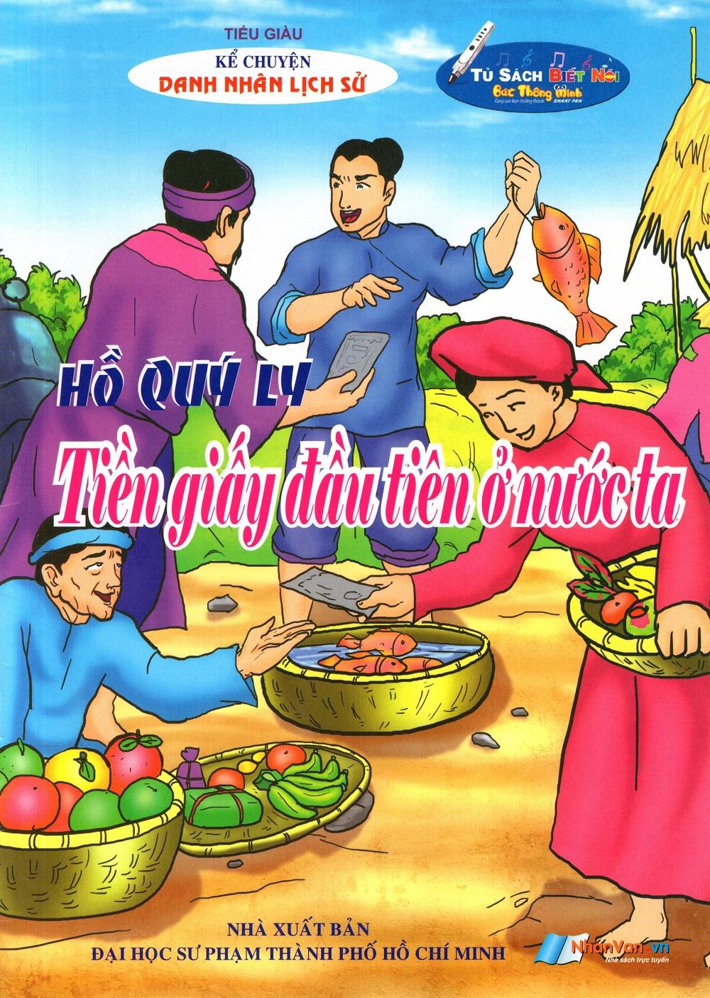 Bìa sách Kể Chuyện Danh Nhân Lịch Sử: Hồ Quý Ly - Tiền Giấy Đầu Tiên Ở Nước Ta