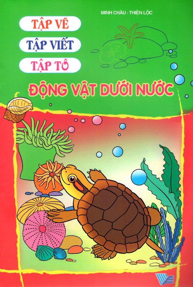 Bìa sách Tập Vẽ, Tập Viết, Tập Tô - Động Vật Dưới Nước