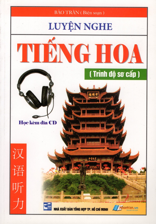 Bìa sách Luyện Nghe Tiếng Hoa (Trình Độ Sơ Cấp)