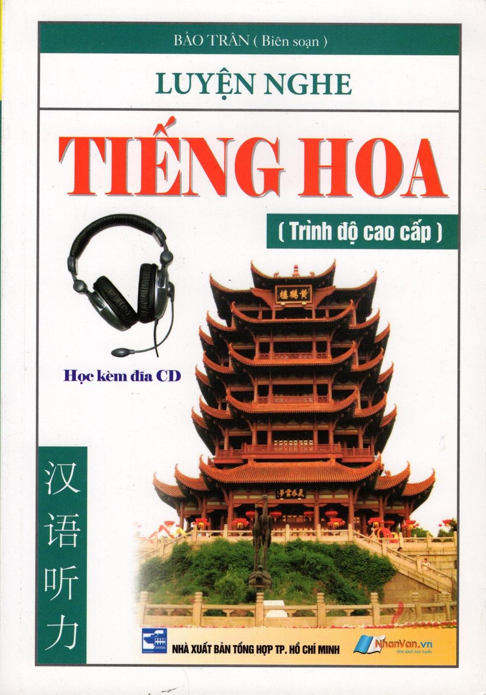 Bìa sách Luyện Nghe Tiếng Hoa (Trình Độ Cao Cấp)