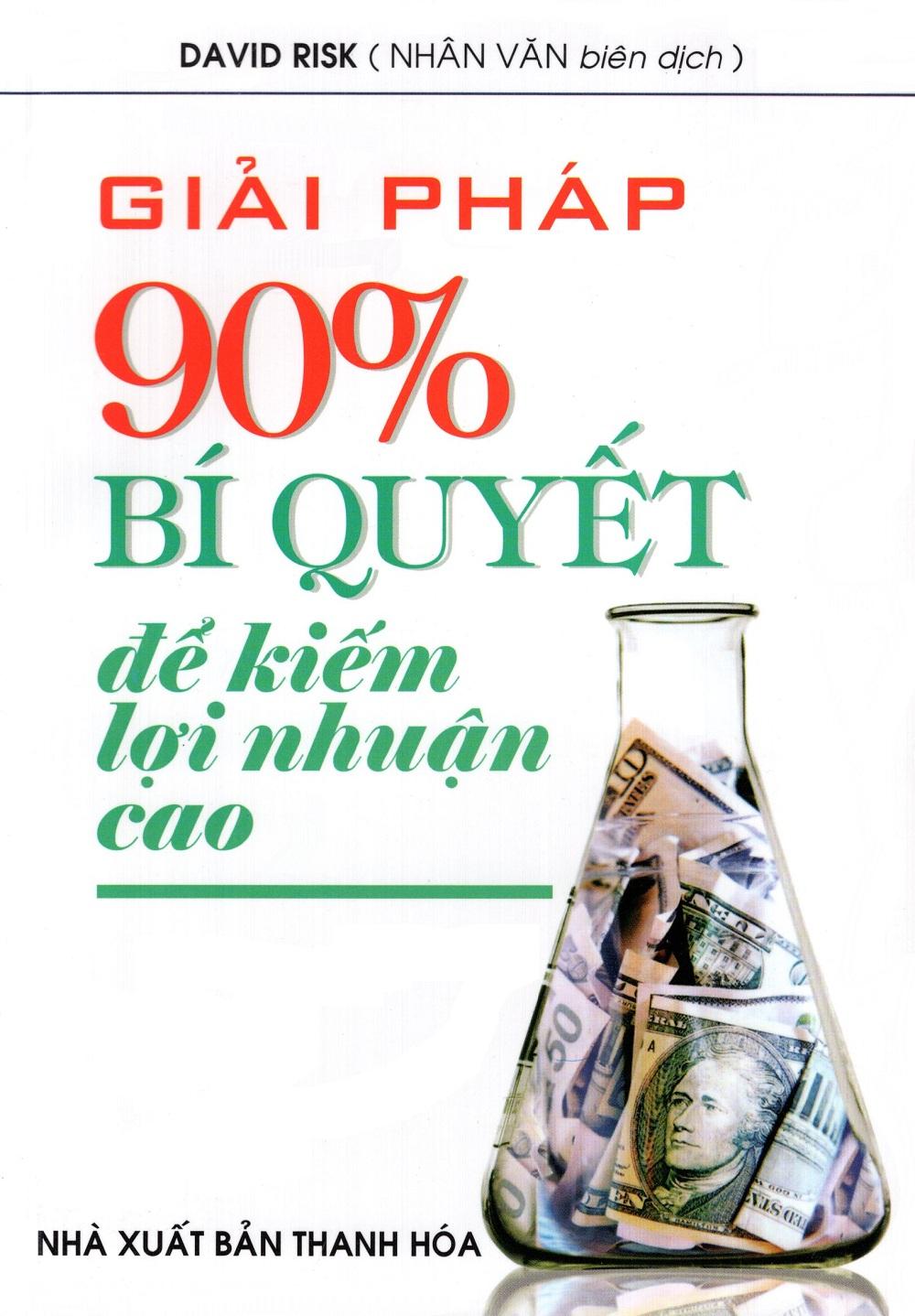 Bìa sách Giải Pháp 90% - Bí Quyết Để Kiếm Lợi Nhuận Cao