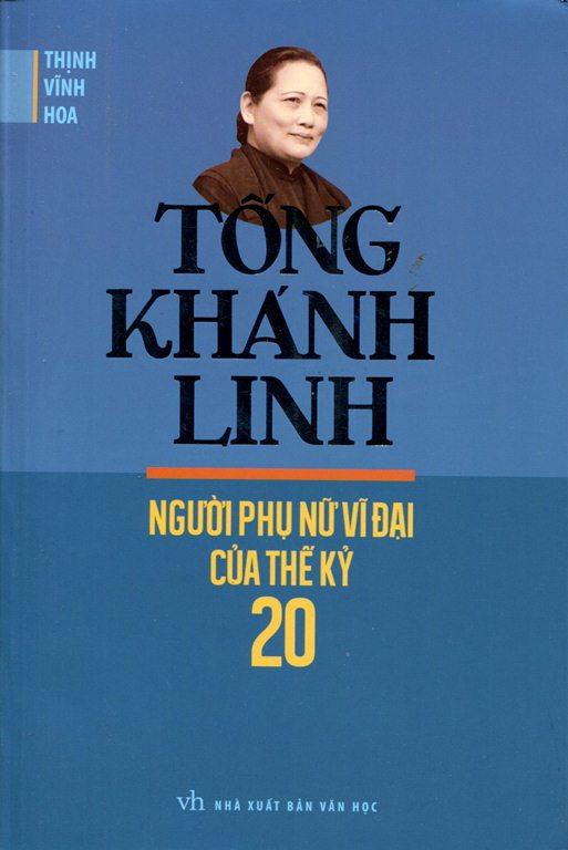 Bìa sách Tống Khánh Linh - Người Phụ Nữ Vĩ Đại Của Thế Kỷ 20
