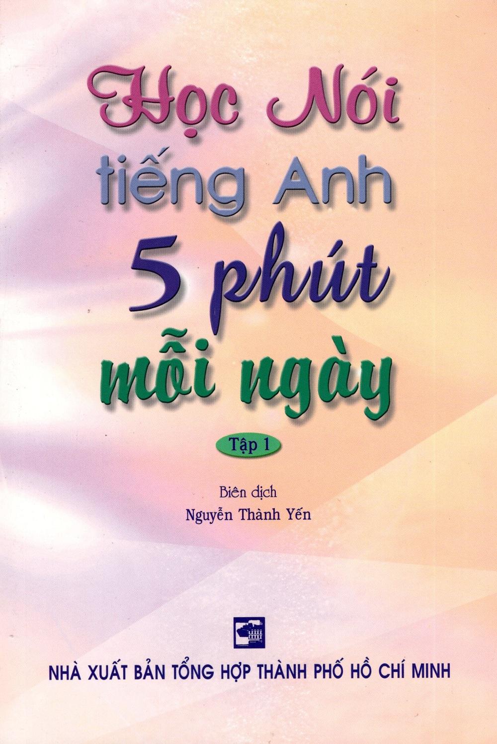 Bìa sách Học Nói Tiếng Anh 5 Phút Mỗi Ngày - Tập 1 (Kèm CD)