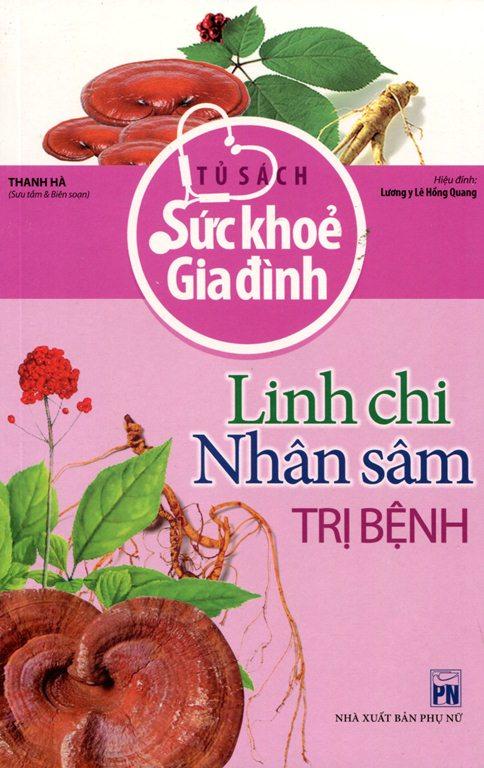 Bìa sách Tủ Sách Sức Khỏe Gia Đình - Linh Chi, Nhân Sâm Trị Bệnh
