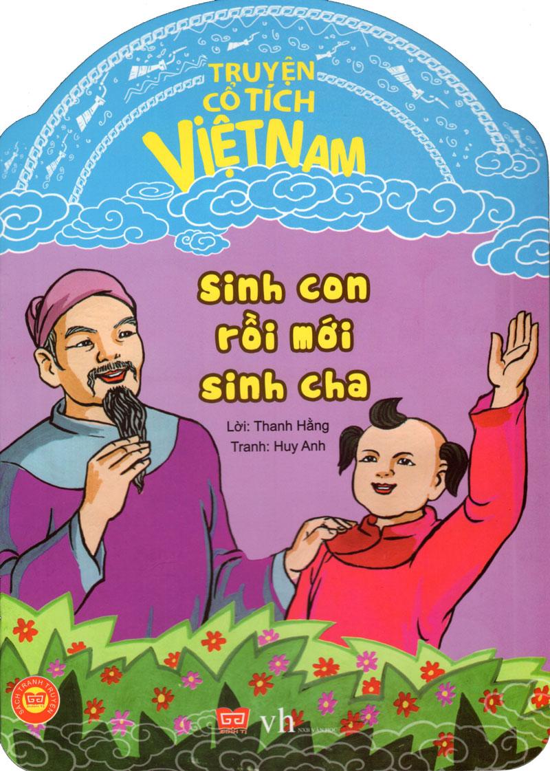 Bìa sách Truyện Cổ Tích Việt Nam - Sinh Con Rồi Mới Sinh Cha