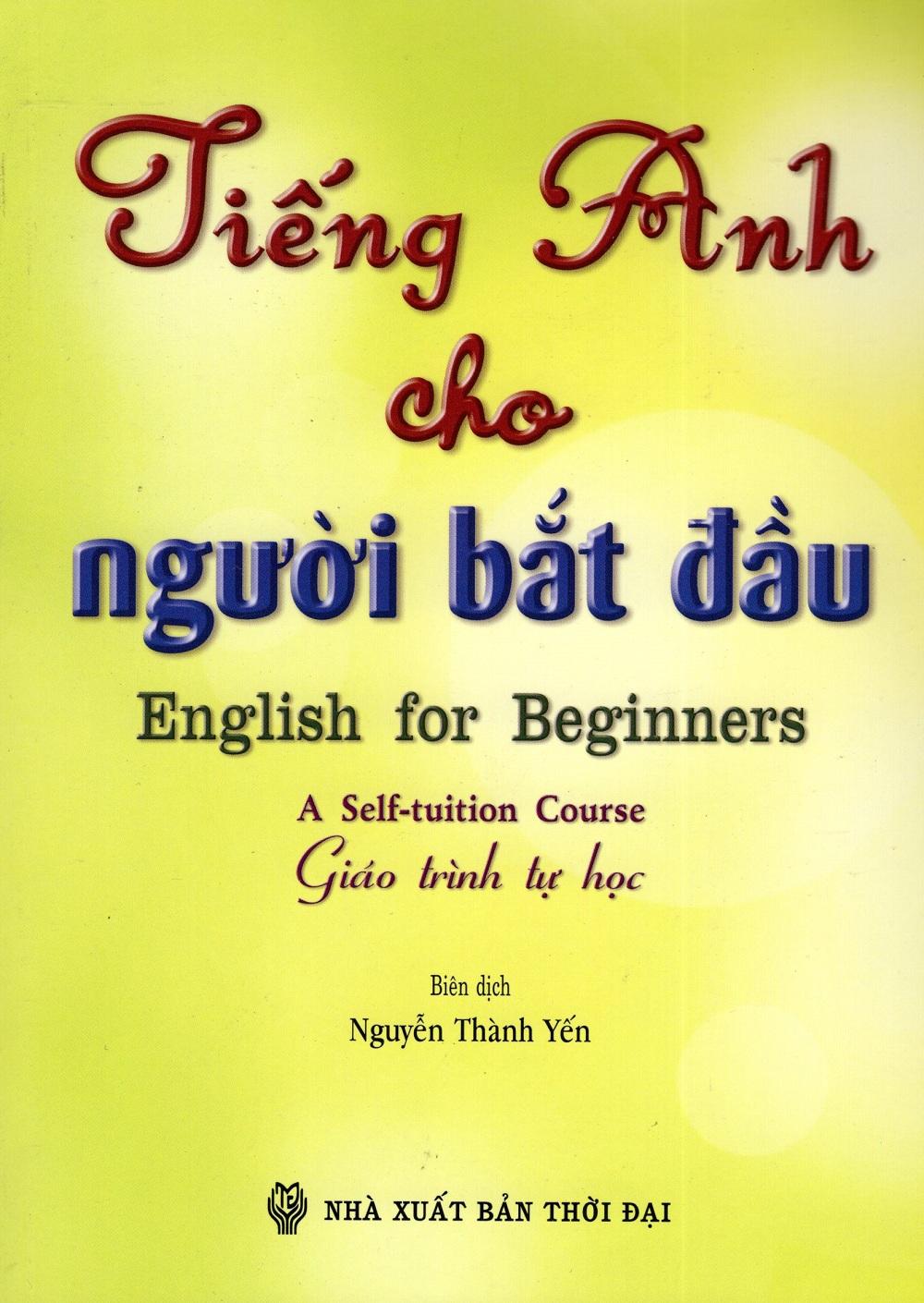 Bìa sách Tiếng Anh Cho Người Bắt Đầu (Giáo Trình Tự Học) - Kèm CD