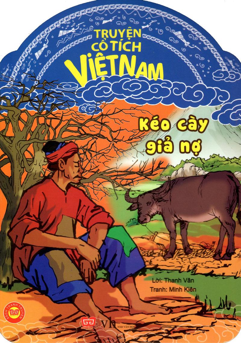 Bìa sách Truyện Cổ Tích Việt Nam - Kéo Cày Giả Nợ