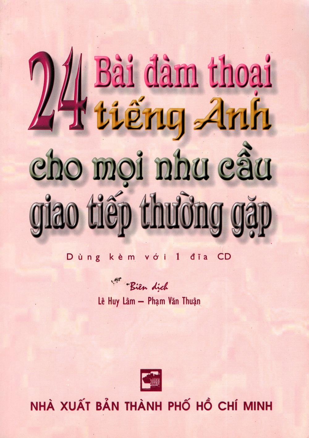 Bìa sách 24 Bài Đàm Thoại Tiếng Anh Cho Mọi Nhu Cầu Giao Tiếp Thường Gặp (Kèm CD)
