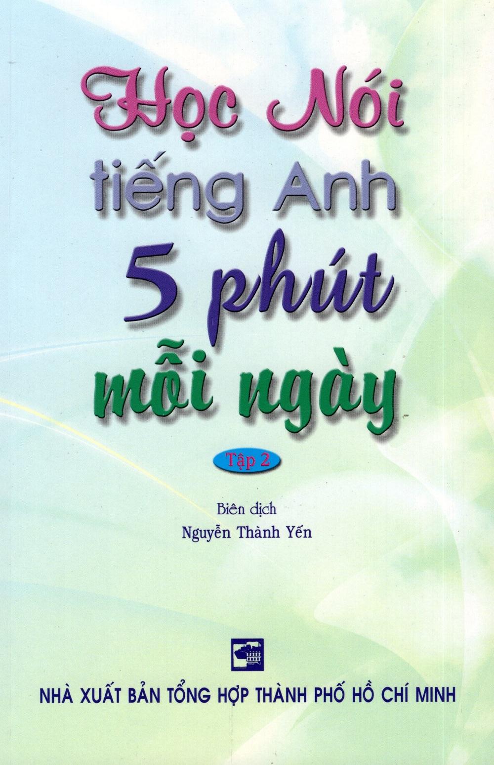 Bìa sách Học Nói Tiếng Anh 5 Phút Mỗi Ngày - Tập 2 (Kèm CD)