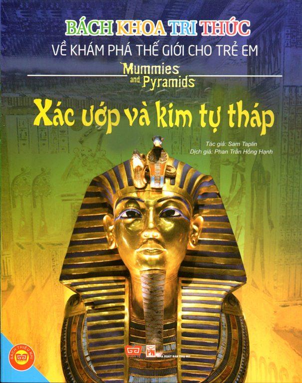 Bìa sách Bách Khoa Tri Thức Về Khám Phá Thế Giới Cho Trẻ Em - Xác Ướp Và Kim Tự Tháp