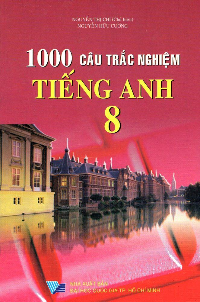 Bìa sách 1000 Câu Trắc Nghiệm Tiếng Anh Lớp 8