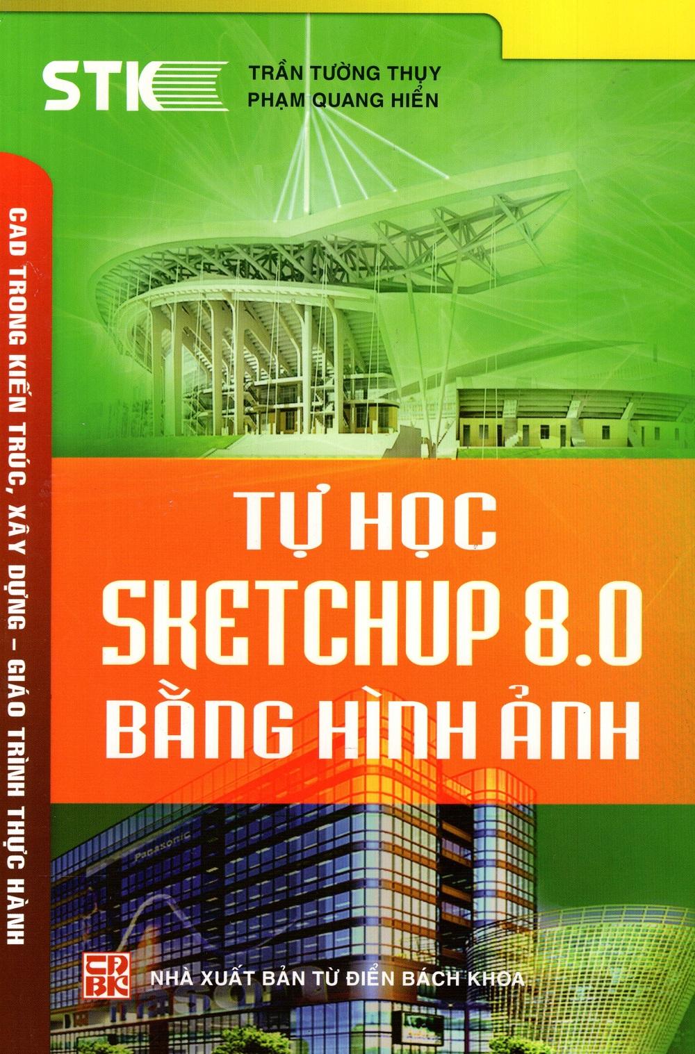 Bìa sách Tự Học SketchUp 8.0 Bằng Hình Ảnh
