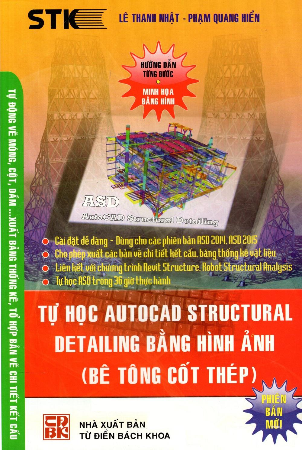 Bìa sách Tự Học Autocad Structural Detailing Bằng Hình Ảnh (Bê Tông Cốt Thép)