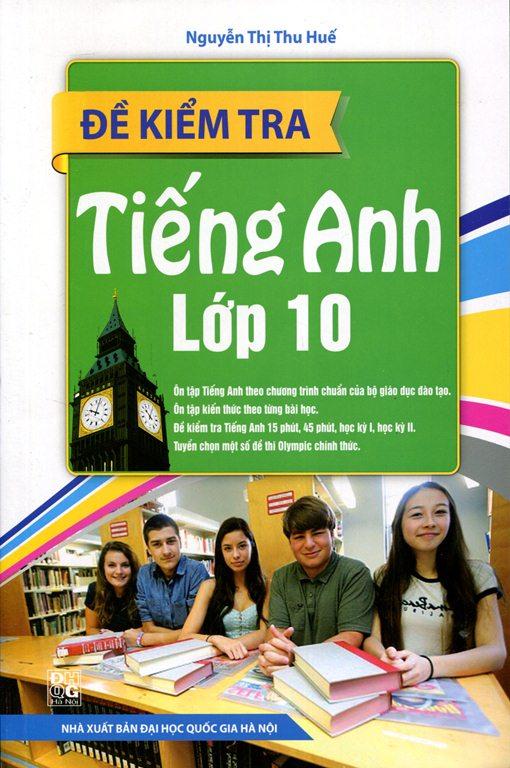 Review sách Đề Kiểm Tra Tiếng Anh Lớp 10