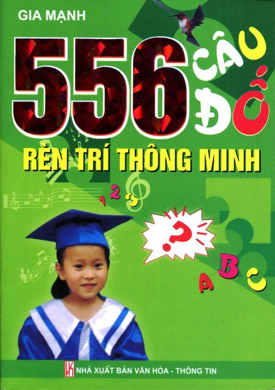 Bìa sách 556 Câu Đố Rèn Luyện Trí Thông Minh