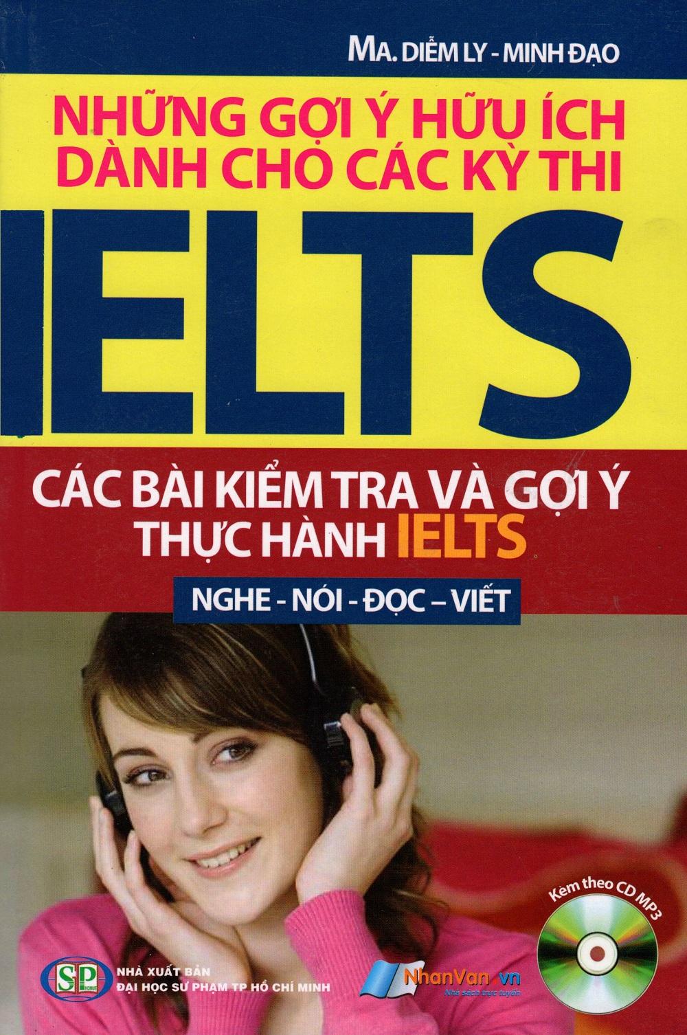 Bìa sách Những Gợi Ý Hữu Ích Dành Cho Các Kỳ Thi IELTS (Kèm CD)