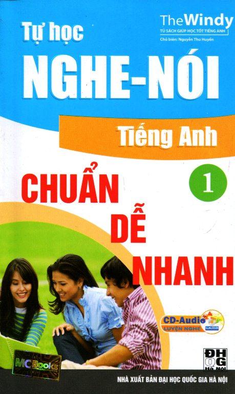 Bìa sách Tự Học Nghe - Nói Tiếng Anh Chuẩn, Dễ, Nhanh (Tập 1) - Kèm CD