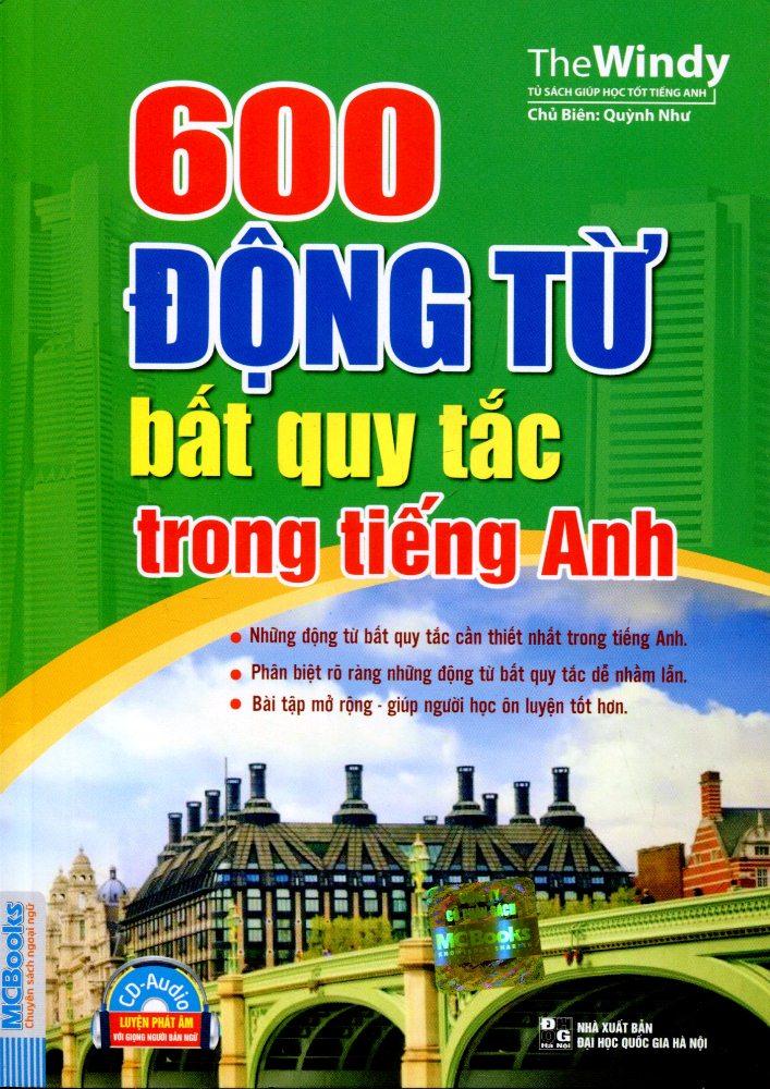 Bìa sách 600 Động Từ Bất Quy Tắc Tiếng Anh (Kèm CD)