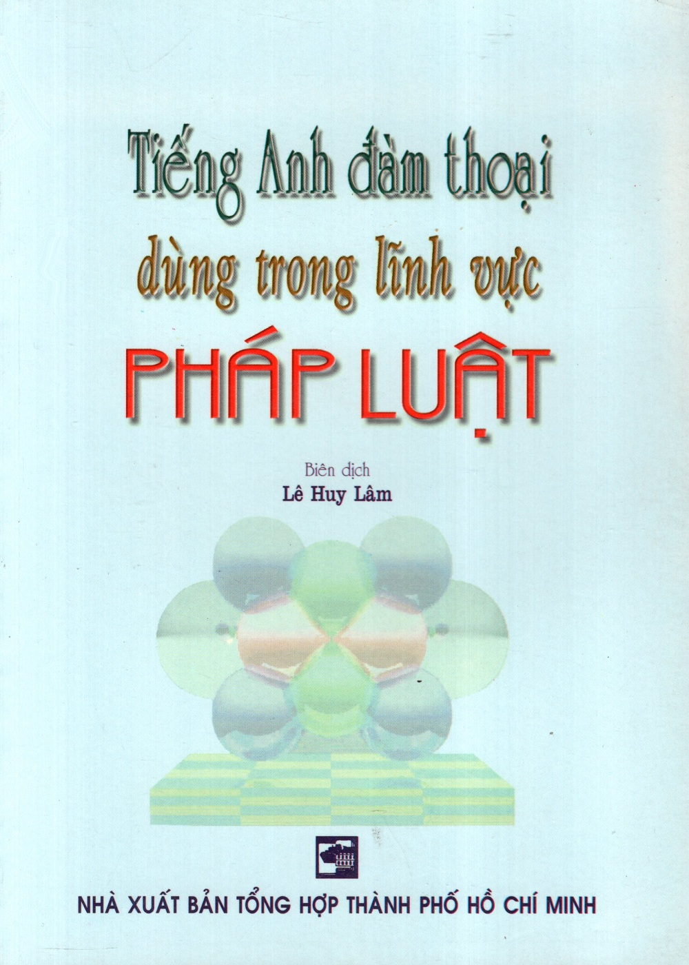 Bìa sách Tiếng Anh Đàm Thoại Dùng Trong Lĩnh Vực Pháp Luật