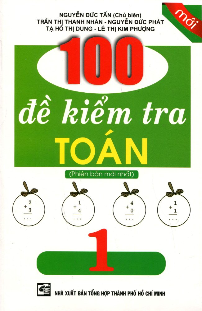 Bìa sách 100 Đề Kiểm Tra Toán Lớp 1 (Phiên Bản Mới Nhất)