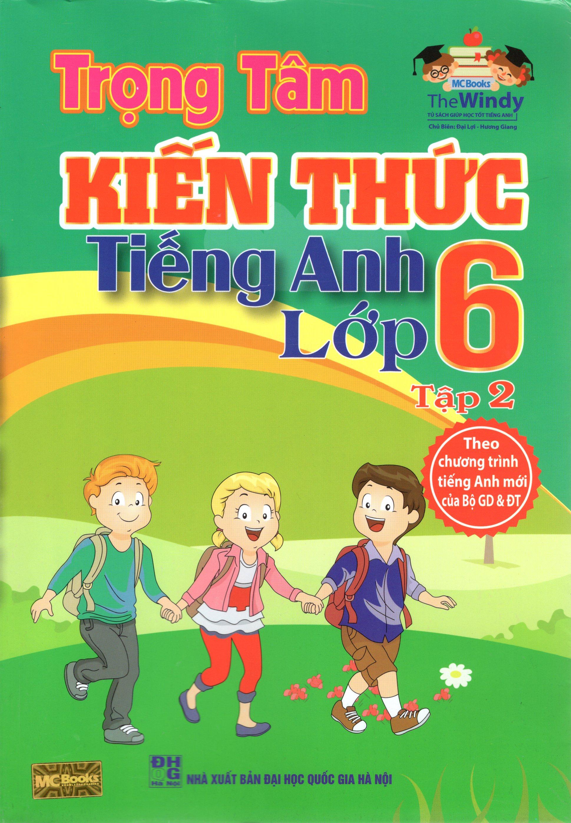 Bìa sách Trọng Tâm Kiến Thức Tiếng Anh Lớp 6 (Tập 2)