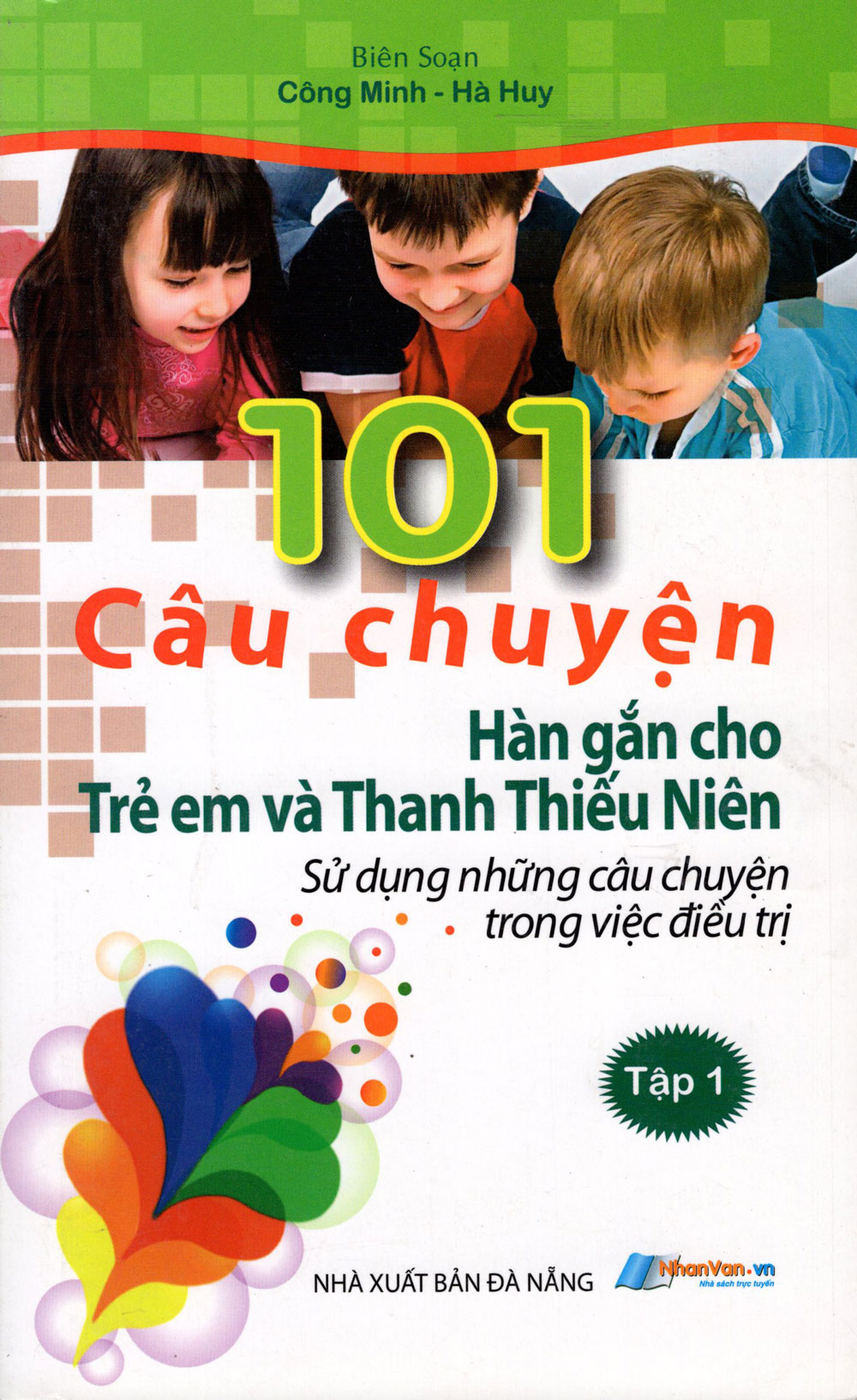 Bìa sách 101 Câu Chuyện Hàn Gắn Cho Trẻ Em Và Thanh Thiếu Niên (Tập 1)