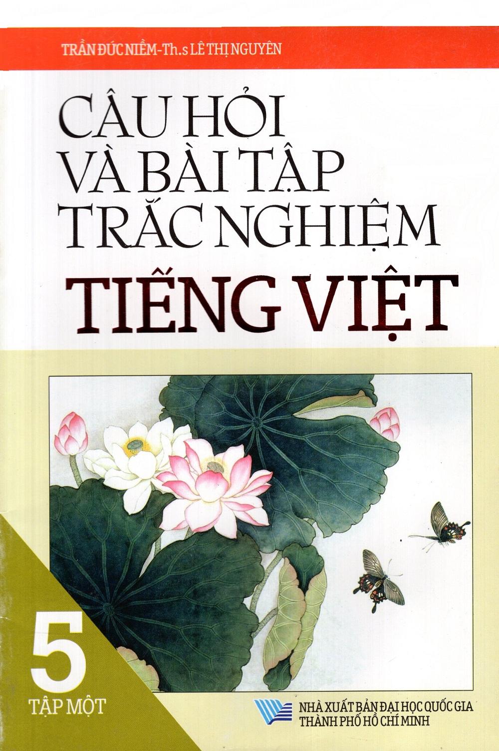 Bìa sách Câu Hỏi Và Bài Tập Trắc Nghiệm Tiếng Việt Lớp 5 (Tập 1)