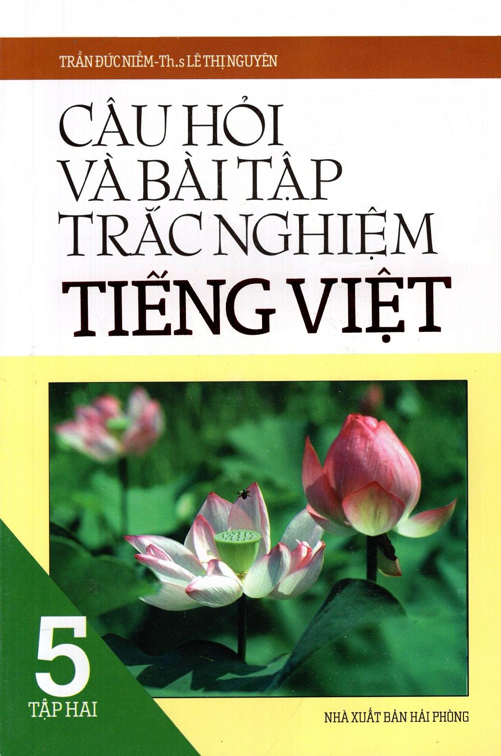 Bìa sách Câu Hỏi Và Bài Tập Trắc Nghiệm Tiếng Việt Lớp 5 (Tập 2)