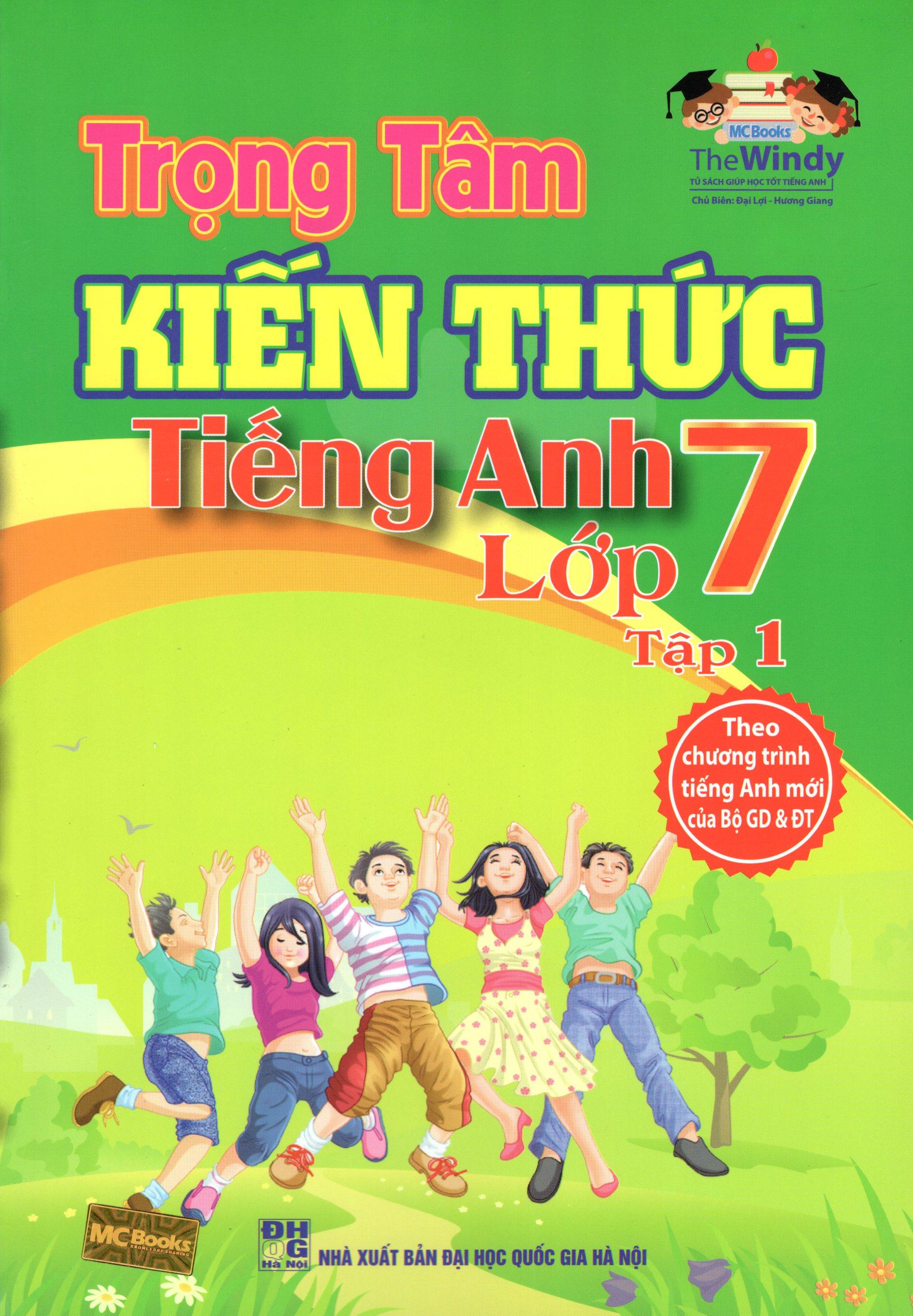 Bìa sách Trọng Tâm Kiến Thức Tiếng Anh Lớp 7 (Tập 1)