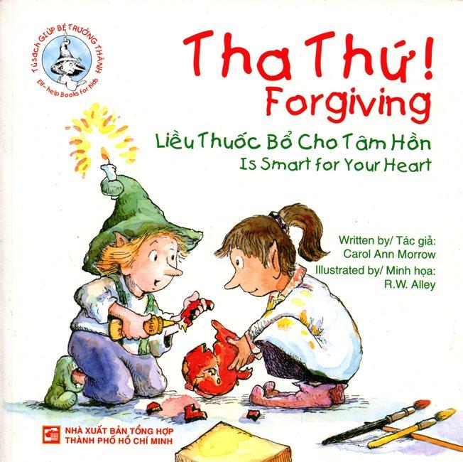 Bìa sách Tủ Sách Giúp Bé Trưởng Thành - Tha Thứ (Song Ngữ Anh - Việt)
