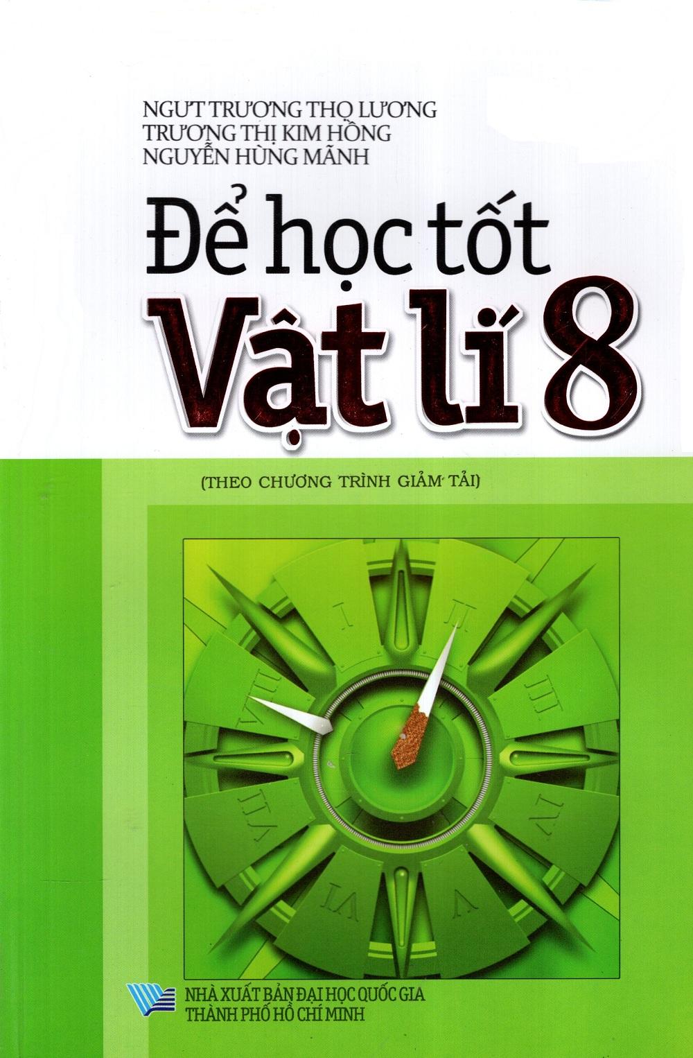 Bìa sách Để Học Tốt Vật Lí Lớp 8 (Theo Chương Trình Giảm Tải)