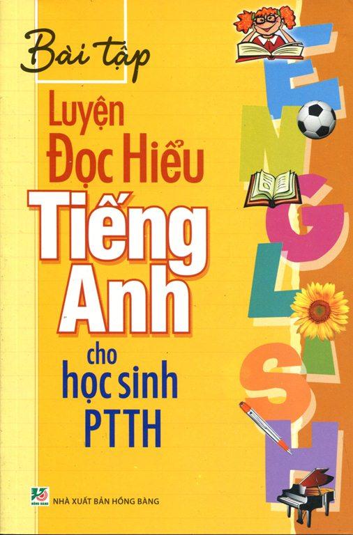 Bìa sách Bài Tập Luyện Đọc Hiểu Tiếng Anh Cho Học Sinh PTTH