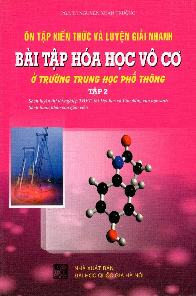 Bìa sách Ôn Tập Kiến Thức Và Luyện Giải Nhanh Bài Tập Hóa Học Vô Cơ THPT (Tập 2)