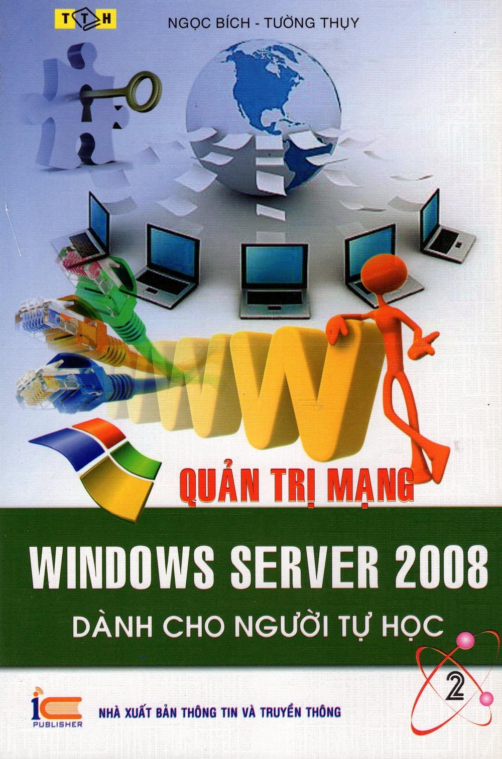 Bìa sách Quản Trị Mạng - Window Server 2008 Dành Cho Người Tự Học (Tập 2)