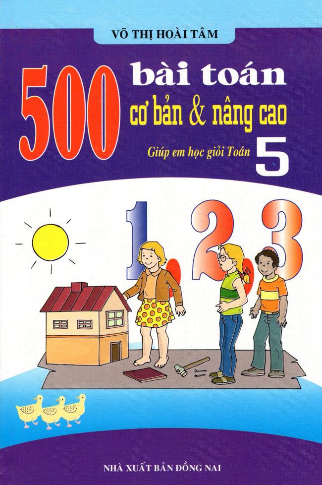 Bìa sách 500 Bài Toán Cơ Bản  Nâng Cao Lớp 5