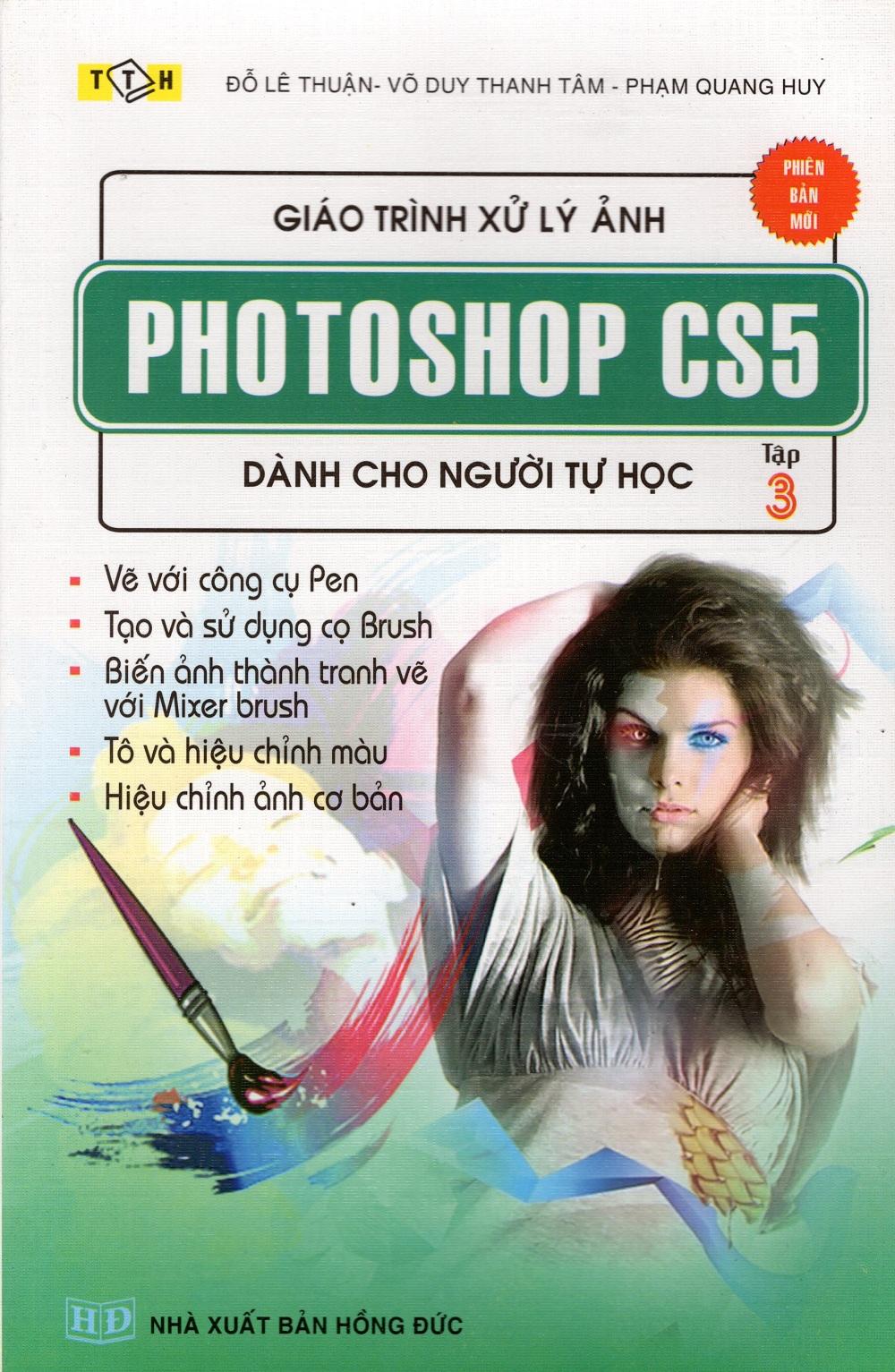 Bìa sách Giáo Trình Xử Lý Ảnh Photoshop Cs5 Dành Cho Người Tự Học (Tập 3)