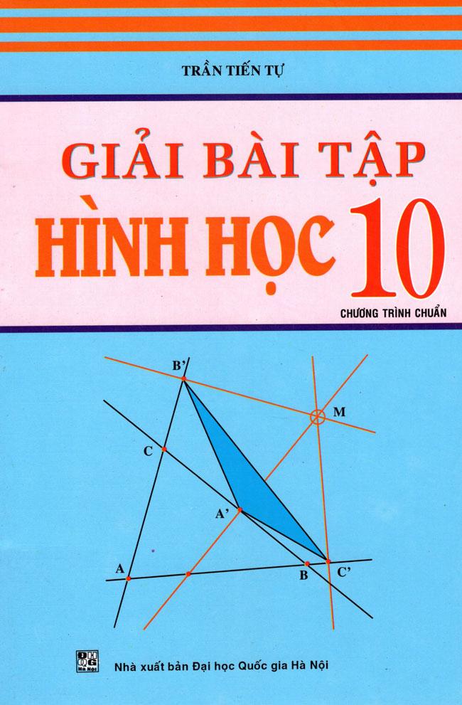Bìa sách Giải Bài Tập Hình Học Lớp 10 (Tái Bản 2015)