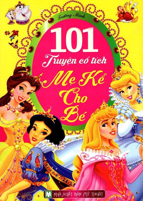 Bìa sách 101 Truyện Cổ Tích Mẹ Kể Cho Bé (Bìa Mềm)