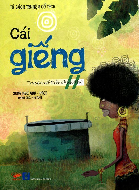 Bìa sách Tủ Sách Truyện Cổ Tích - Cái Giếng (Song Ngữ Anh - Việt)