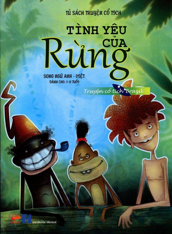 Bìa sách Tủ Sách Truyện Cổ Tích - Tình Yêu Của Rừng (Song Ngữ Anh - Việt)