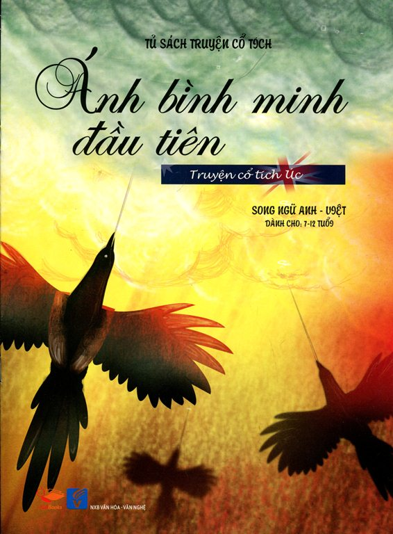 Bìa sách Tủ Sách Truyện Cổ Tích - Ánh Bình Minh Đầu Tiên (Song Ngữ Anh - Việt)
