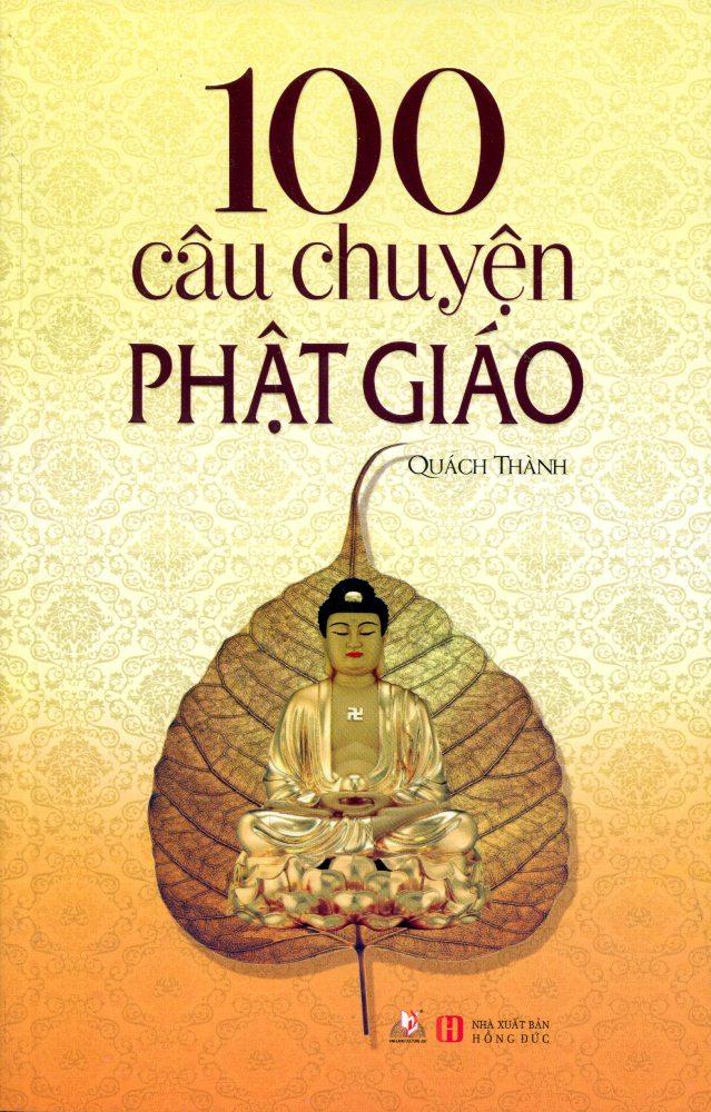 Bìa sách 100 Câu Chuyện Phật Giáo (Tái Bản 2016)