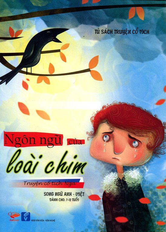 Bìa sách Tủ Sách Truyện Cổ Tích - Ngôn Ngữ Của Loài Chim (Song Ngữ Anh - Việt)