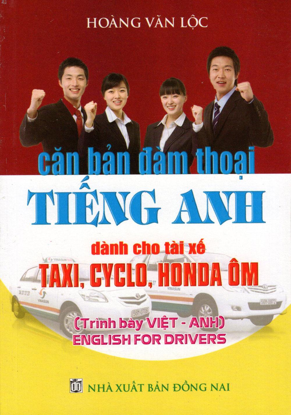 Bìa sách Căn Bản Đàm Thoại Tiếng Anh Dành Cho Tài Xế Taxi, Cyclo, Honda Ôm