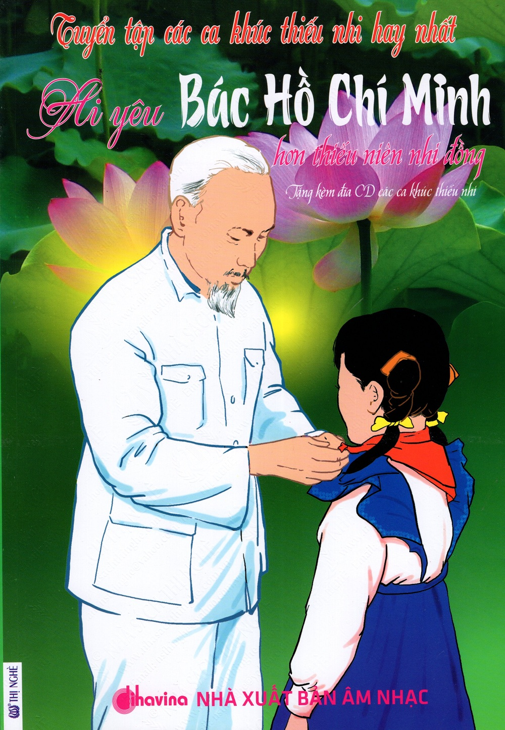 Bìa sách Tuyển Tập Các Ca Khúc Thiếu Nhi Hay Nhất - Ai Yêu Bác Hồ Chí Minh Hơn Thiếu Niên Nhi Đồng (Kèm CD)