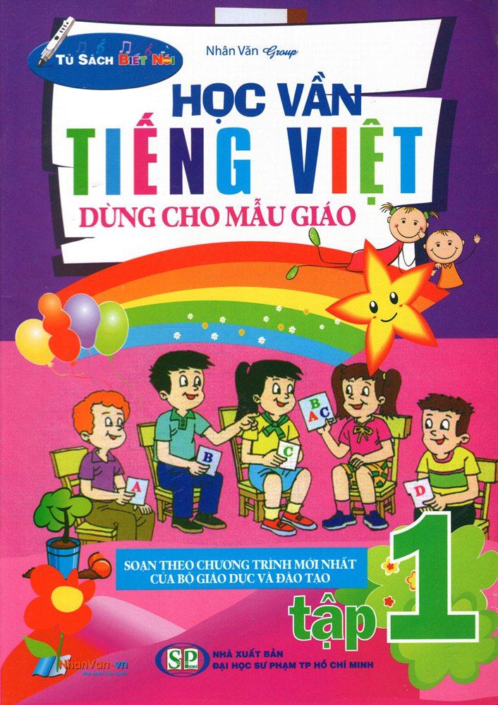 Học Vần Tiếng Việt Dùng Cho Mẫu Giáo (Tập 1)